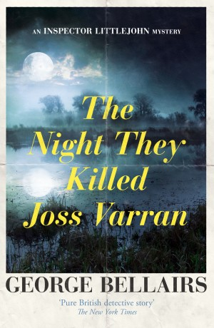 The Night They Killed Joss Varran by George Bellairs