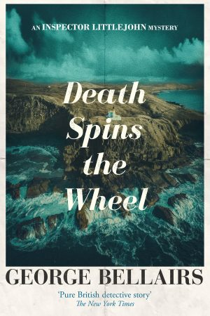 Death Spins the Wheel by George Bellairs