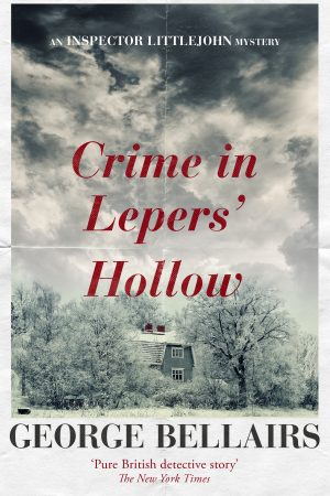 Crime in Lepers' Hollow by George Bellairs