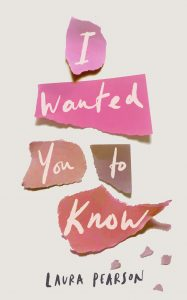 I Wanted You To Know by Laura Pearson