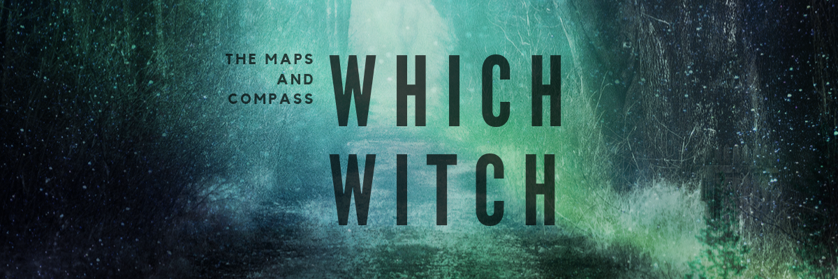 Which Witch: The Maps and Compass