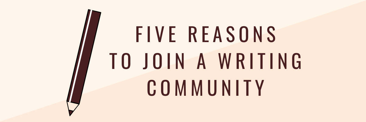 Five Reasons to Join a Writing Community