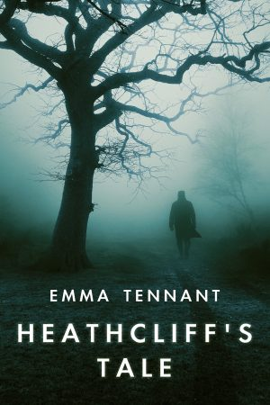 Heathcliff's Tale by Emma Tennant