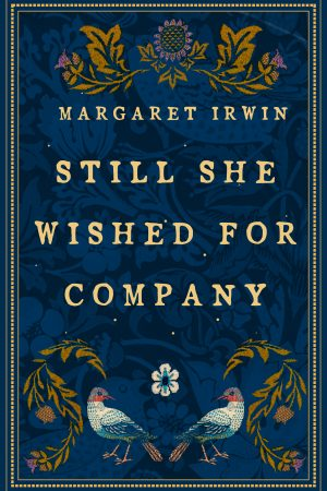 Still She Wished for Company by Margaret Irwin