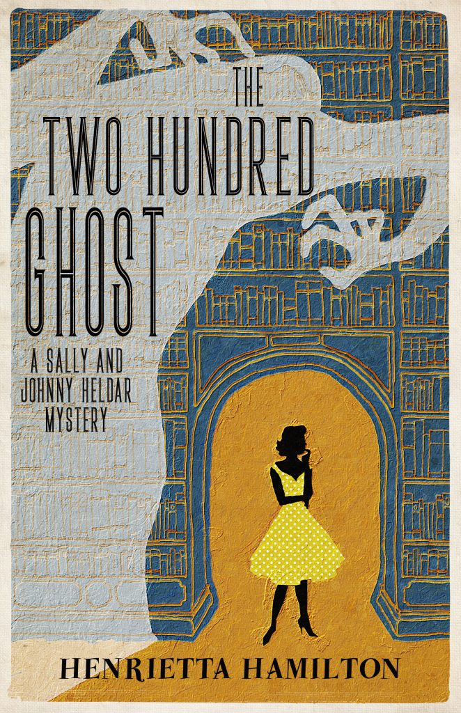 The Two Hundred Ghost by Henrietta Hamilton