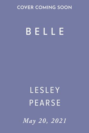 Belle by Lesley Pearse (Holding Cover)