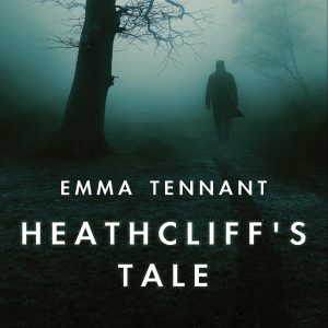 Heathcliffs Tale by Emma Tennant