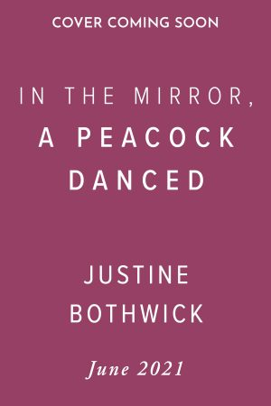 In the Mirror, a Peacock Danced